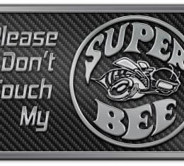 American Car Craft Don't Touch My Super Bee Stainless Dash Plaque Black CF 171010-BLK