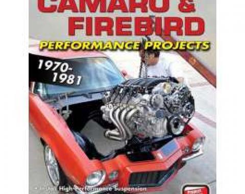 Camaro & Firebird Book, Performance Projects, 1970-1981