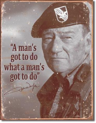 Tin Sign, John Wayne - Man's Gotta Do