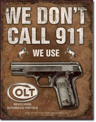 Tin Sign, COLT - We Don't Dial 911