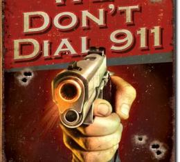 Tin Sign, JQ - We Don't Dial 911