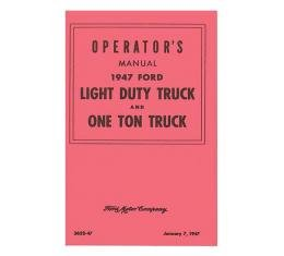 Operator's Manual, 1947 Ford Light Duty Truck & 1 Ton Truck- 51 Pages