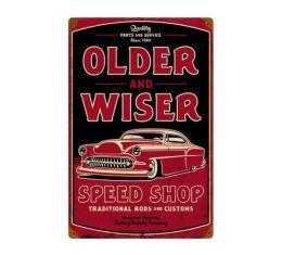 Hot Rod Metal Sign, Older & Wiser Speed Shop