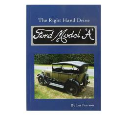 The Right Hand Drive Ford Model A - By Les Pearson - 44 Pages