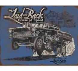 Laid Back Laid Back Gasser Tin Sign 12 X 16